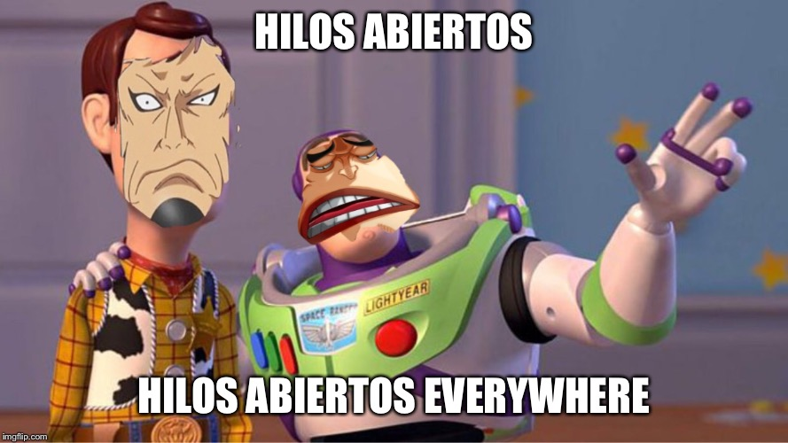 One piece ahora | HILOS ABIERTOS HILOS ABIERTOS EVERYWHERE | image tagged in one piece | made w/ Imgflip meme maker