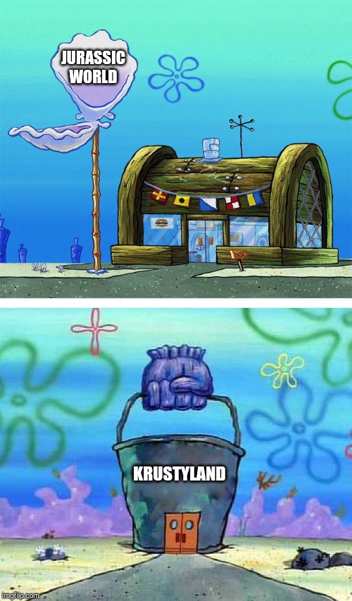 Universal Studios: Jurassic World vs Krustyland | JURASSIC WORLD KRUSTYLAND | image tagged in memes,krusty krab vs chum bucket blank,jurassic world,the simpsons,universal studios | made w/ Imgflip meme maker