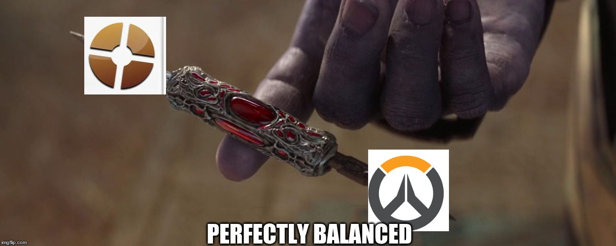 PERFECTLY BALANCED | image tagged in thanos,overwatch,team fortress 2,thanos perfectly balanced,funny,comparison | made w/ Imgflip meme maker