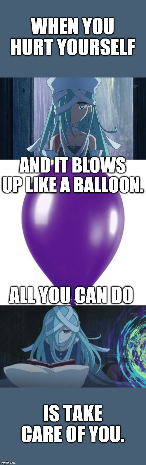 WHEN YOU HURT YOURSELF IS TAKE CARE OF YOU. ALL YOU CAN DO AND IT BLOWS UP LIKE A BALLOON. | image tagged in memes,hurt,yourself,take,care,rest | made w/ Imgflip meme maker