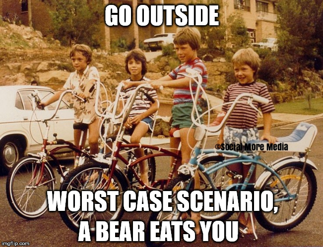 1970s Kids | GO OUTSIDE A BEAR EATS YOU WORST CASE SCENARIO, | image tagged in kids,playing,1970s,bikes,bears,outside | made w/ Imgflip meme maker