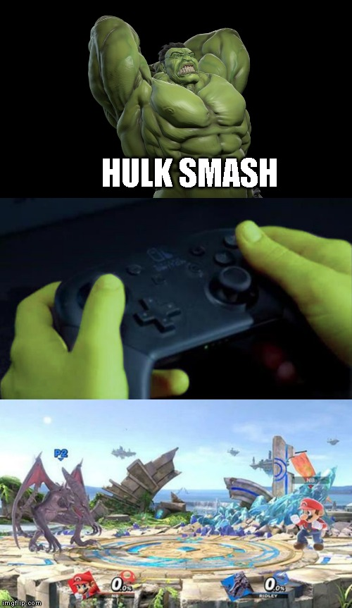 HULK SMASH | image tagged in hulk,super smash bros,memes,meme | made w/ Imgflip meme maker
