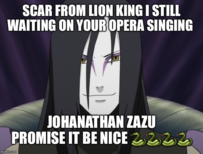 Opera | SCAR FROM LION KING I STILL WAITING ON YOUR OPERA SINGING JOHANATHAN ZAZU PROMISE IT BE NICE ???? | image tagged in opera,singer,role model,snake,snapchat,soap opera | made w/ Imgflip meme maker