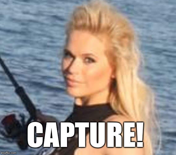 Capture! -Maria Durbani | CAPTURE! | image tagged in maria durbani,capture,fun,funny,meme | made w/ Imgflip meme maker