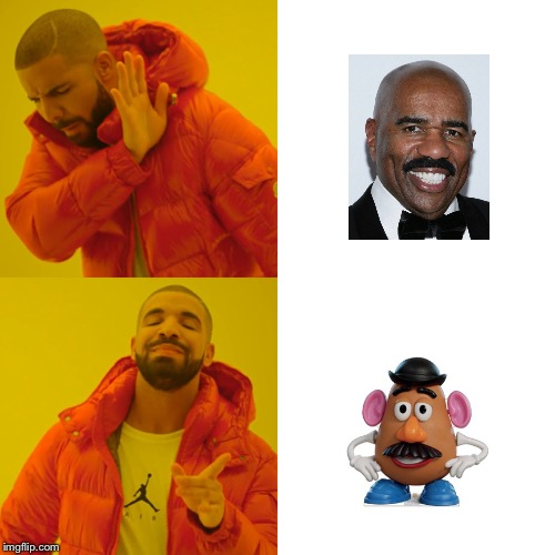 they look exactly alike!1!1 | image tagged in memes,drake hotline bling,steve harvey,mr potato head | made w/ Imgflip meme maker