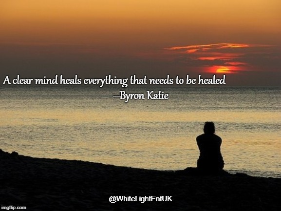 Find The Stillness | A clear mind heals everything that needs to be healed                       --Byron Katie @WhiteLightEntUK | image tagged in zen,inner peace,meditation,healing | made w/ Imgflip meme maker