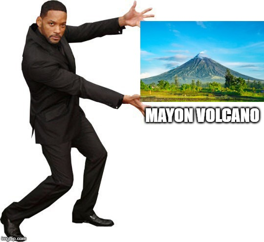 Tada Will smith | MAYON VOLCANO | image tagged in tada will smith | made w/ Imgflip meme maker