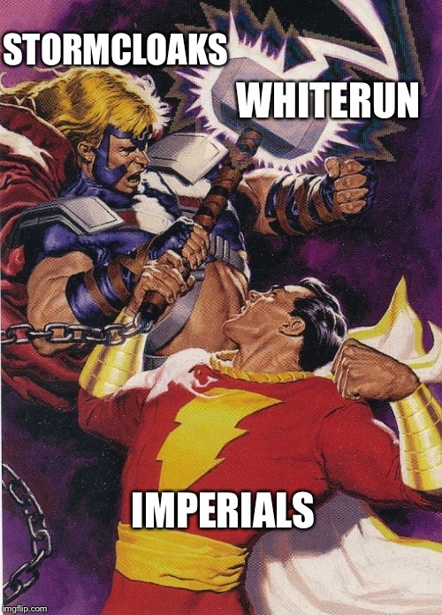 Thor/talos vs emperor shazam/marvel | STORMCLOAKS IMPERIALS WHITERUN | image tagged in skyrim | made w/ Imgflip meme maker