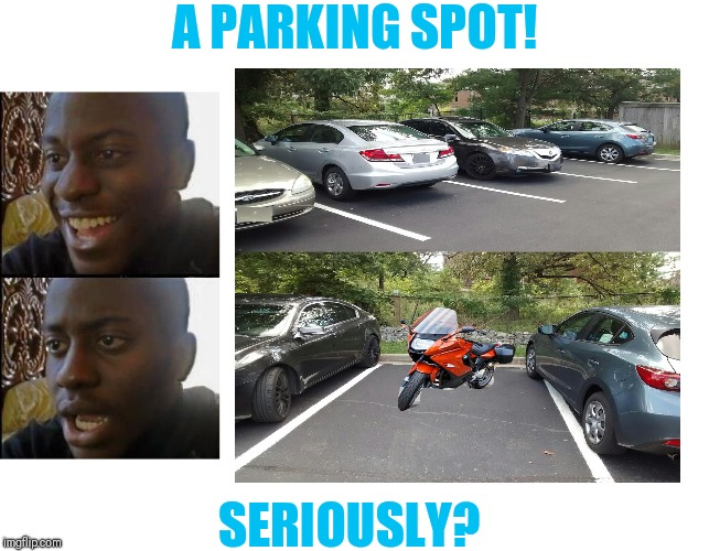 This should be illegal.  Bikes and smart cars wasting a full parking spot! | A PARKING SPOT! SERIOUSLY? | image tagged in blank white template,disappointed black guy,parking lot,smart car,bikes | made w/ Imgflip meme maker