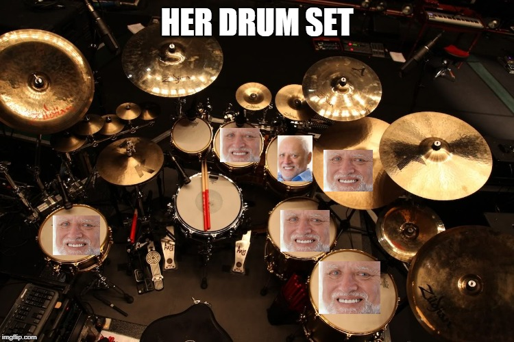 drummer | HER DRUM SET | image tagged in drummer | made w/ Imgflip meme maker