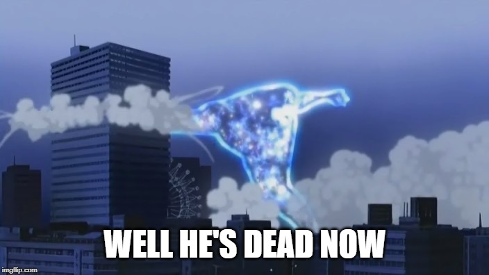 WELL HE'S DEAD NOW | image tagged in shinjin smash | made w/ Imgflip meme maker