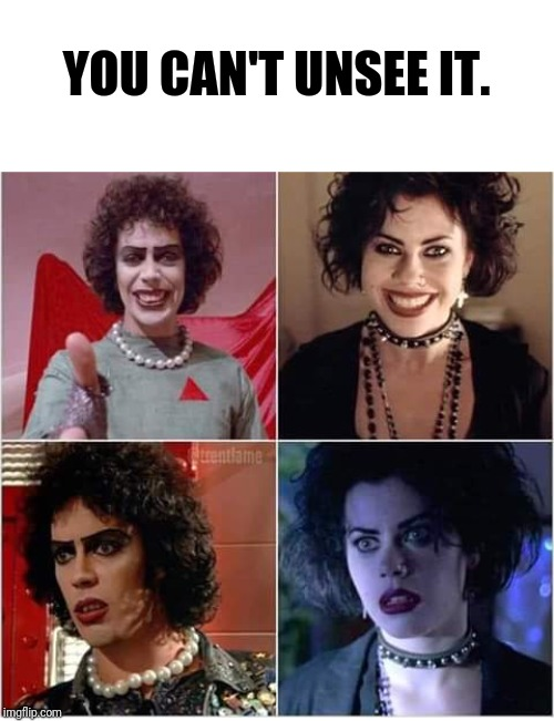 Fraternal twins. | YOU CAN'T UNSEE IT. | image tagged in tim curry,nancy,the craft,rocky horror,can't unsee,90's | made w/ Imgflip meme maker