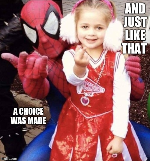 Rock on | AND JUST LIKE THAT A CHOICE WAS MADE | image tagged in memes,thug life,rock music,heavy metal,funny memes,spider man | made w/ Imgflip meme maker