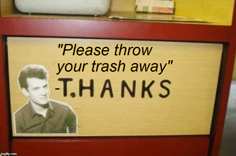 "Is it a quote, or a request? Or both? | ""Please throw your trash away"" - 
