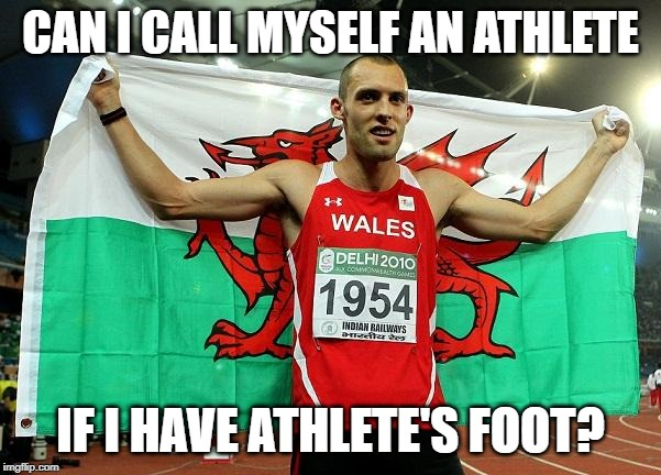 athlete's foot | CAN I CALL MYSELF AN ATHLETE IF I HAVE ATHLETE'S FOOT? | image tagged in athletes,sports,athlete's foot,sports wannabes,sports fans | made w/ Imgflip meme maker