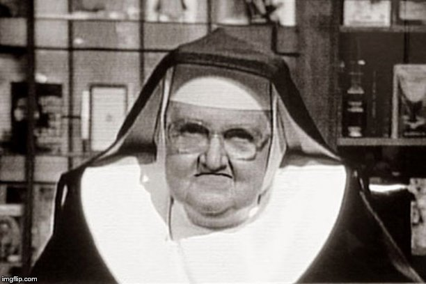 Frowning Nun Meme | image tagged in memes,frowning nun | made w/ Imgflip meme maker