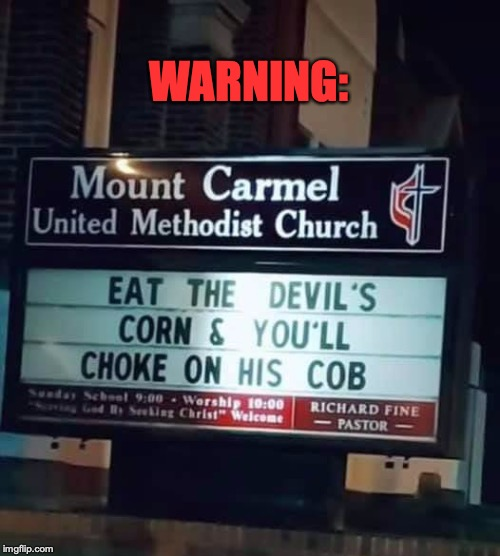 When Appetite Exceeds Common Sense | WARNING: | image tagged in church,devil,warning sign,religion | made w/ Imgflip meme maker