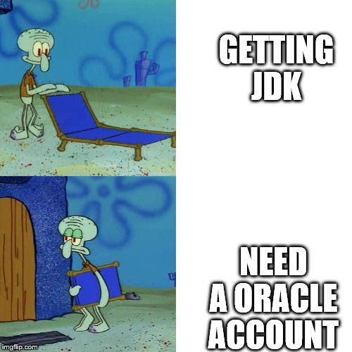 Squidward chair | GETTING JDK NEED A ORACLE ACCOUNT | image tagged in squidward chair | made w/ Imgflip meme maker