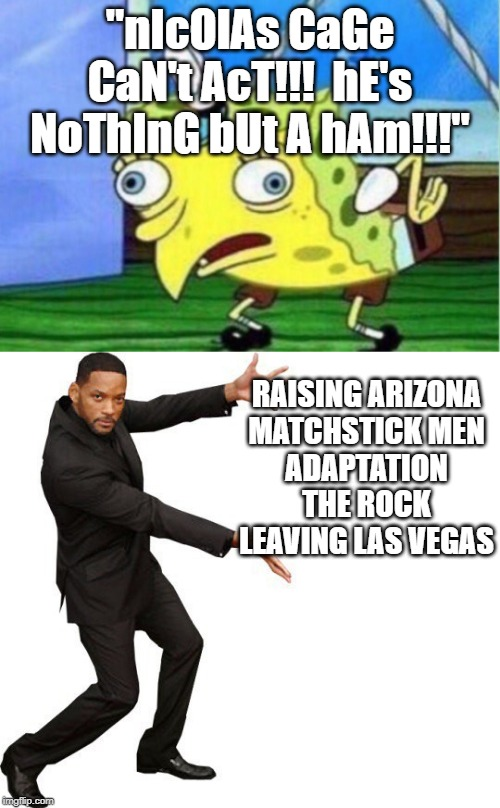 "Definitely Not The Bees Though | ""nIcOlAs CaGe CaN't AcT!!!  hE's NoThInG bUt A hAm!!!"" RAISING ARIZONA MATCHSTICK MEN ADAPTATION THE ROCK LEAVING LAS VEGAS 