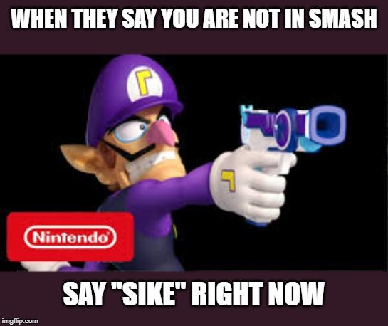 "Waluigi 4 Smash | WHEN THEY SAY YOU ARE NOT IN SMASH SAY ""SIKE"" RIGHT NOW 