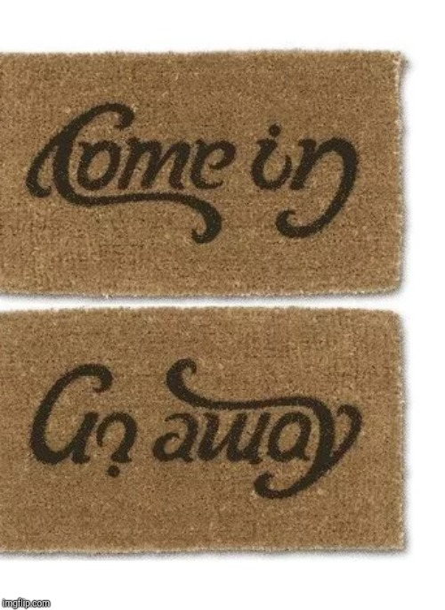 image tagged in door mat ambigram | made w/ Imgflip meme maker