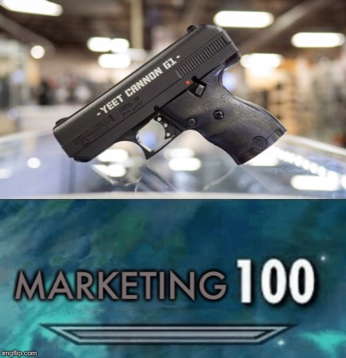 Yeet | image tagged in yeet,cannon,firearms,marketing,skyrim,skill | made w/ Imgflip meme maker