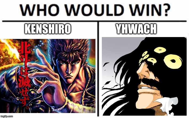 KENSHIRO YHWACH | image tagged in bleach,fist of the north star,anime | made w/ Imgflip meme maker