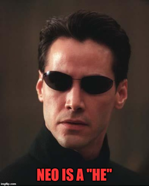 "Neo Matrix Keanu Reeves | NEO IS A ""HE"" 