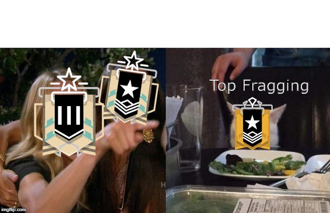 Top Fragging | image tagged in rainbow six siege | made w/ Imgflip meme maker