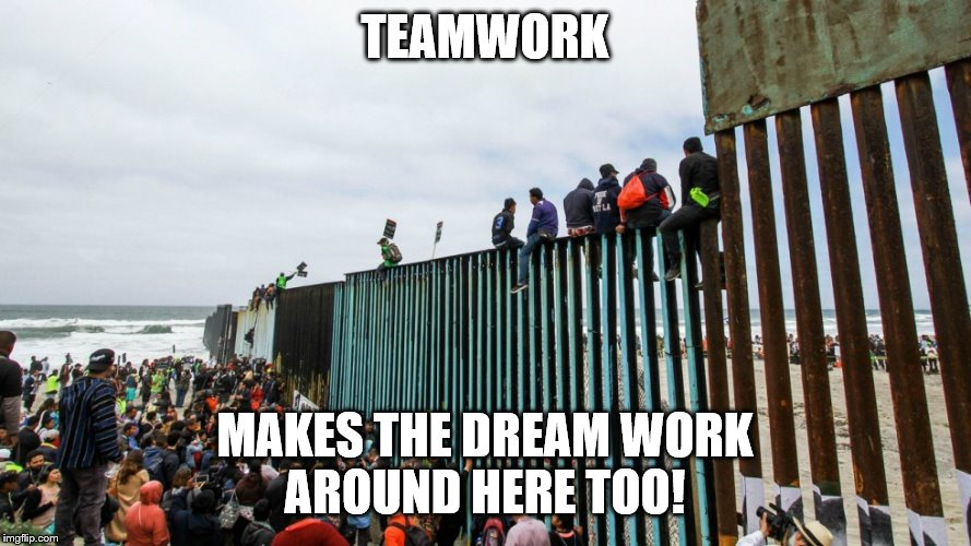 TEAMWORK MAKES THE DREAM WORK AROUND HERE TOO! | made w/ Imgflip meme maker