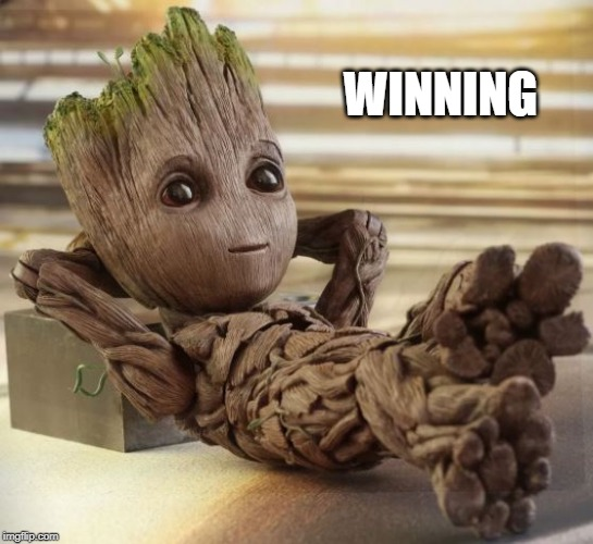 Baby Groot | WINNING | image tagged in baby groot | made w/ Imgflip meme maker