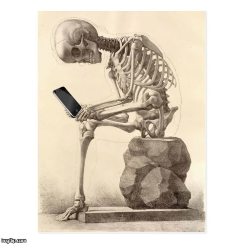 Skeleton checking cell phone | image tagged in skeleton checking cell phone | made w/ Imgflip meme maker