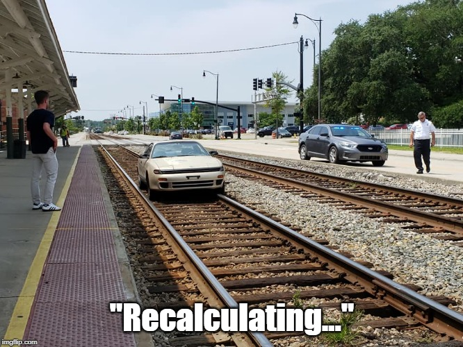 "Recalculating | ""Recalculating..."" 
