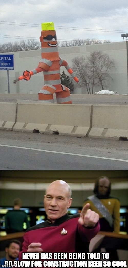 NEVER HAS BEEN BEING TOLD TO GO SLOW FOR CONSTRUCTION BEEN SO COOL | image tagged in picard | made w/ Imgflip meme maker