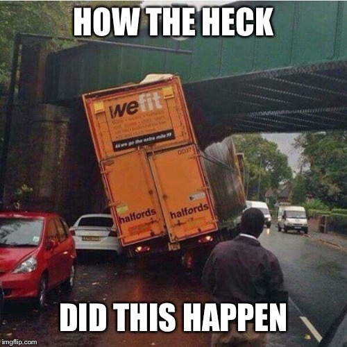we fit | HOW THE HECK DID THIS HAPPEN | image tagged in we fit,what the heck | made w/ Imgflip meme maker