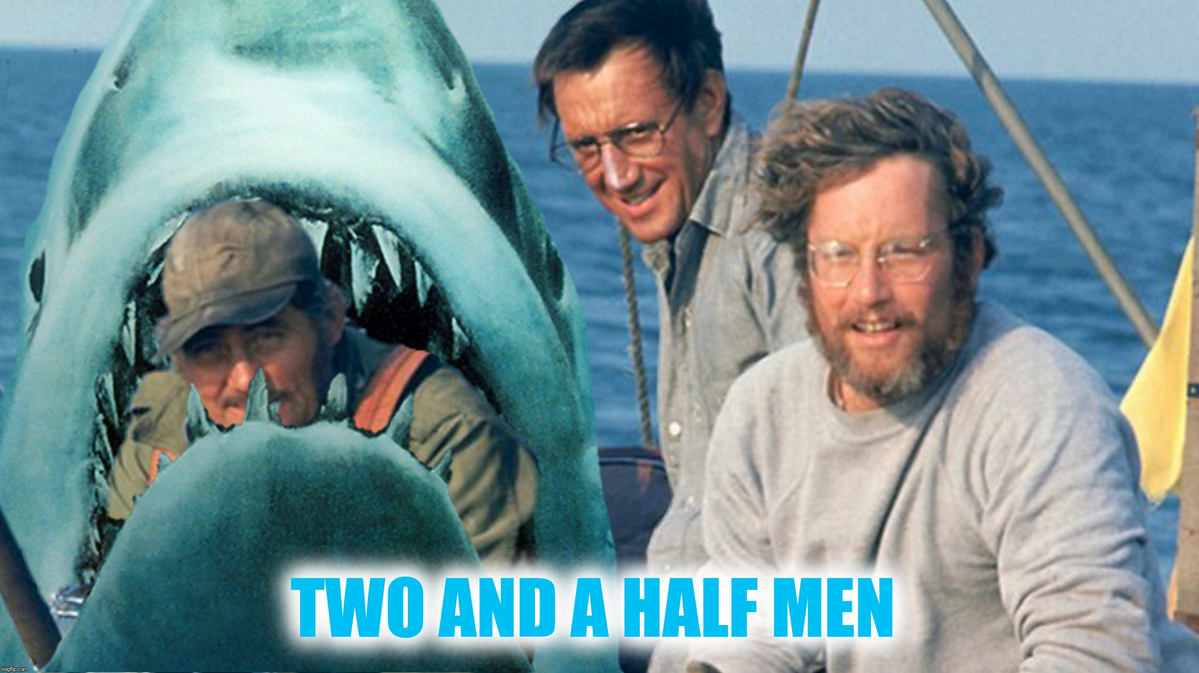 Bad Photoshop Sunday presents:  A Shark Week submission (Inspired by a thread with Mr. and Mrs. Ricky_out_loud) |  TWO AND A HALF MEN | image tagged in bad photoshop sunday,jaws,captain quint,two and a half men | made w/ Imgflip meme maker