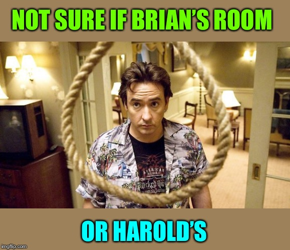 NOT SURE IF BRIAN'S ROOM OR HAROLD'S | made w/ Imgflip meme maker