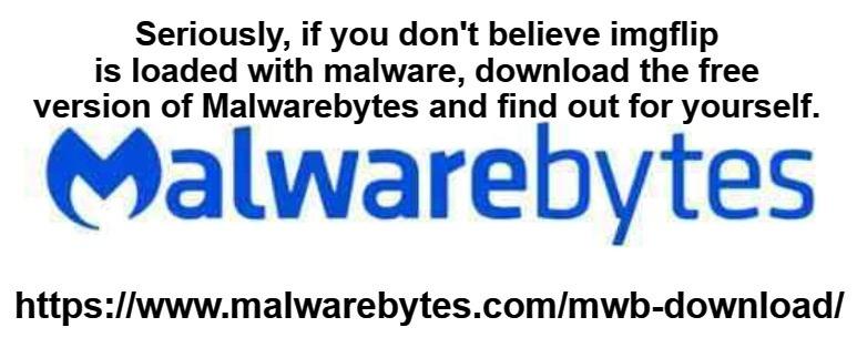 Download Malwarebytes FREE - Imgflip