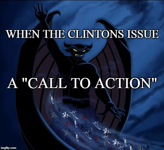 "Darkness reigns | WHEN THE CLINTONS ISSUE A ""CALL TO ACTION"" 