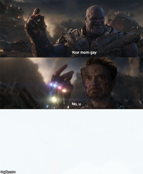 No,u | image tagged in your mom,gay,avengers,avengers endgame,no u,funny | made w/ Imgflip meme maker