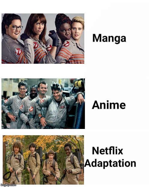It's true though | image tagged in memes,netflix adaptation,ghostbusters | made w/ Imgflip meme maker