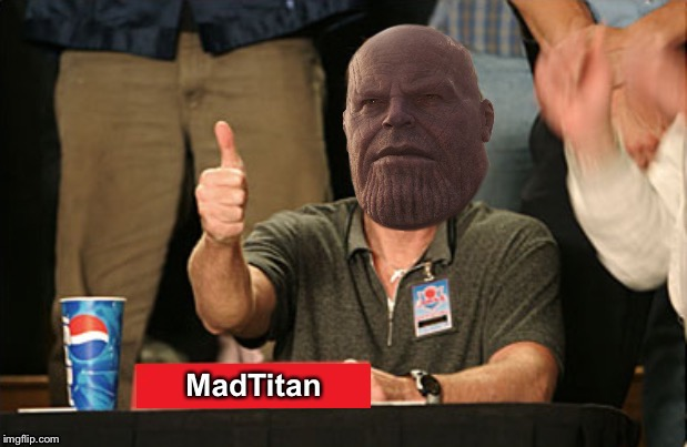 MadTitan Thumbs up | image tagged in madtitan thumbs up | made w/ Imgflip meme maker