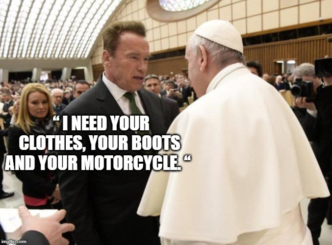 "‪"" I NEED YOUR CLOTHES, YOUR BOOTS AND YOUR MOTORCYCLE. ""‬ 