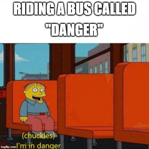 "Chuckles, I'm in danger | RIDING A BUS CALLED ""DANGER"" 