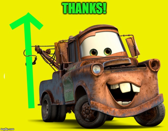 tow-mater-upvote | THANKS! | image tagged in tow-mater-upvote | made w/ Imgflip meme maker