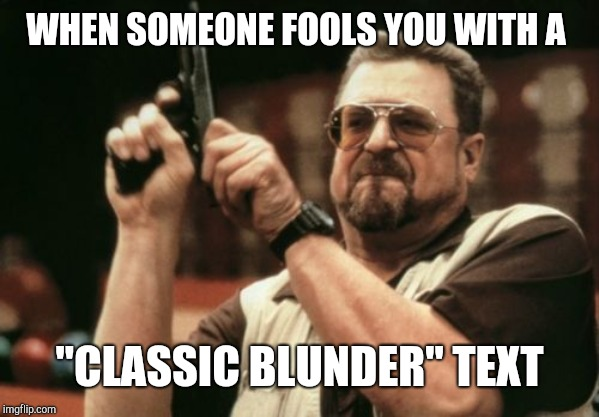 "Am I The Only One Around Here | WHEN SOMEONE FOOLS YOU WITH A ""CLASSIC BLUNDER"" TEXT 