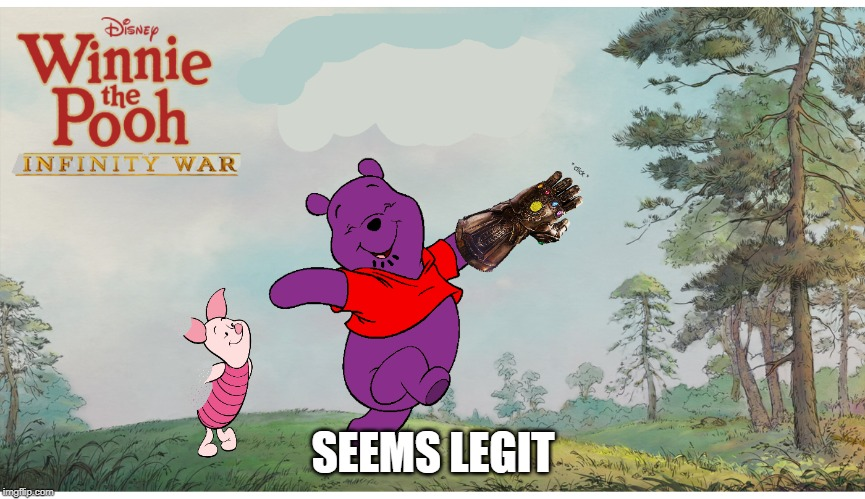 purple bear | SEEMS LEGIT | image tagged in winnie the pooh,avengers infinity war,thanos | made w/ Imgflip meme maker