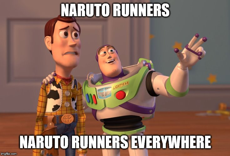 naRuTO RunNeRS | NARUTO RUNNERS NARUTO RUNNERS EVERYWHERE | image tagged in area 51,memes,x x everywhere,naruto joke | made w/ Imgflip meme maker