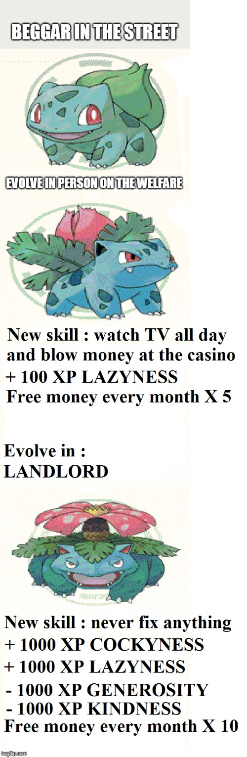 evolution of useless people | image tagged in pokemon,rent,useless,lazy,society | made w/ Imgflip meme maker