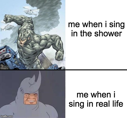 60's Musician Rhino | me when i sing in the shower me when i sing in real life | image tagged in 60's rhino,memes,funny,singing,shower,bath | made w/ Imgflip meme maker